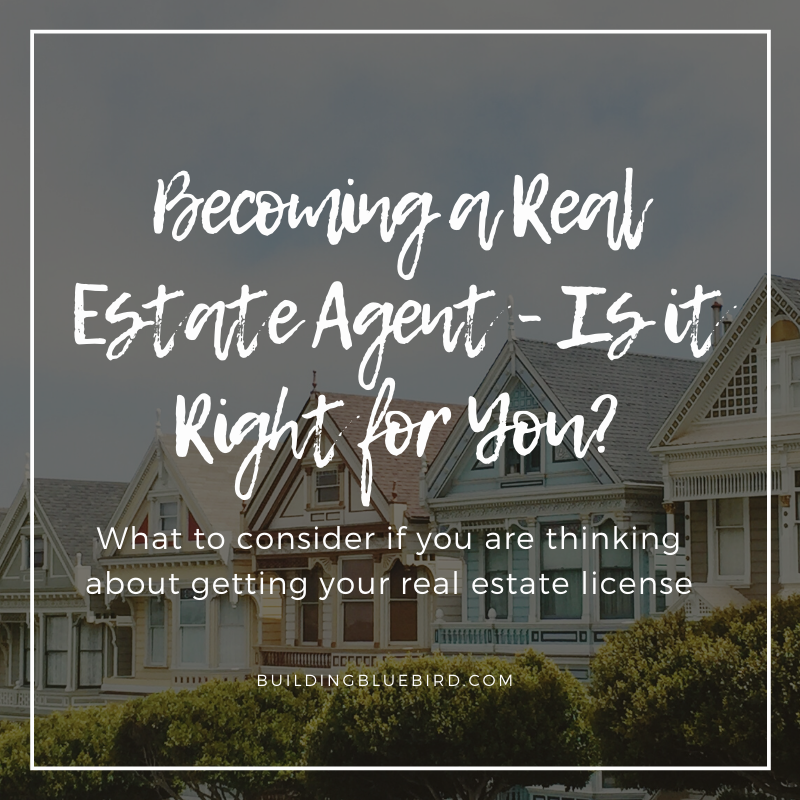 Getting Your Real Estate License Is It Right For You Building Bluebird Real Estate License Real Estate Courses Real Estate