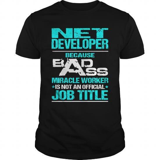 NET DEVELOPER Because BADASS Miracle Worker Isn't An Official Job Title T Shirts, Hoodies. Check price ==► https://www.sunfrog.com/LifeStyle/NET-DEVELOPER--BADASS-Black-Guys.html?41382