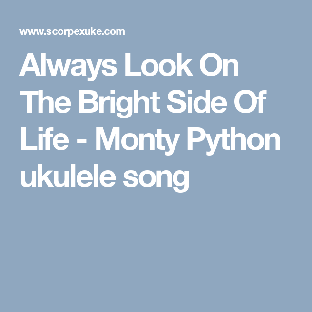 Always Look On The Bright Side Of Life Monty Python Ukulele Song