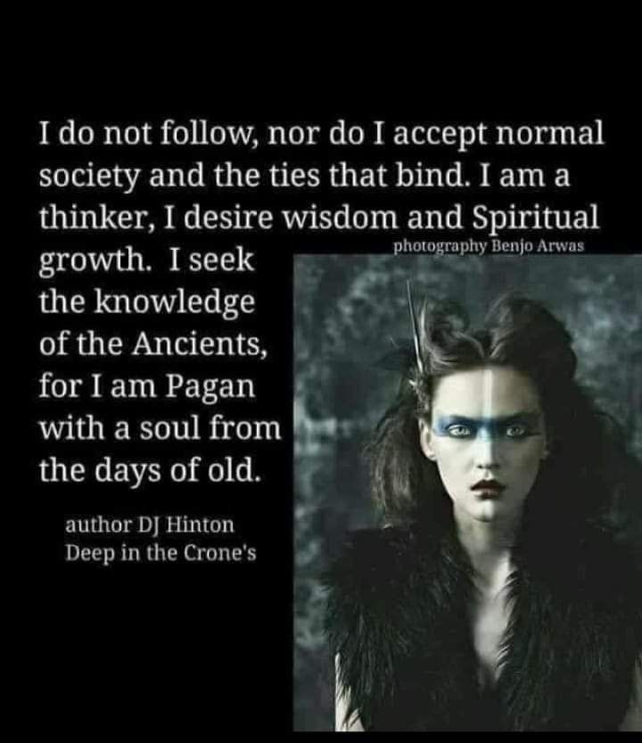I Seek The Knowledge Of The Ancients, For I Am Pagan With