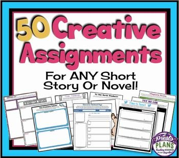 PRINTABLE ASSIGNMENTS FOR ANY NOVEL OR SHORT STORY: 50 Cre
