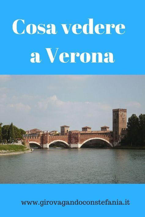 Cosa vedere nella città di Verona in due giorni   Travel ...