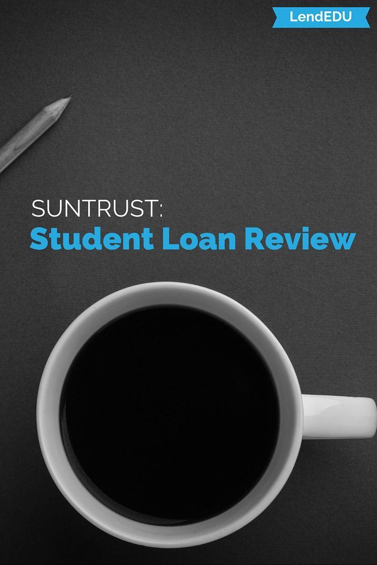 Suntrust Student Loans Review Lendedu Student Loans Apply For Student Loans Student Loan Payment