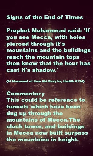 Signs of the End of Times Prophet Muhammad said: 'If you see Mecca