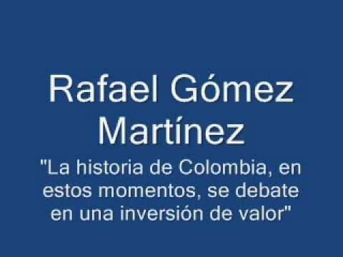 """Rafael Gómez Martínez: """"La historia de Colombia, se debate en una invers..."""