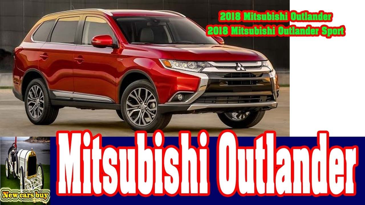 2018 Mitsubishi Outlander - 2018 Mitsubishi Outlander Sport - New cars buy