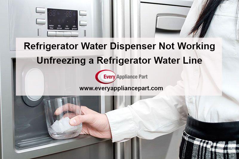 Refrigerator Water Dispenser Not Working Unfreezing A Refrigerator Water Line Water Dispenser Refrigerator Repair Refrigerator