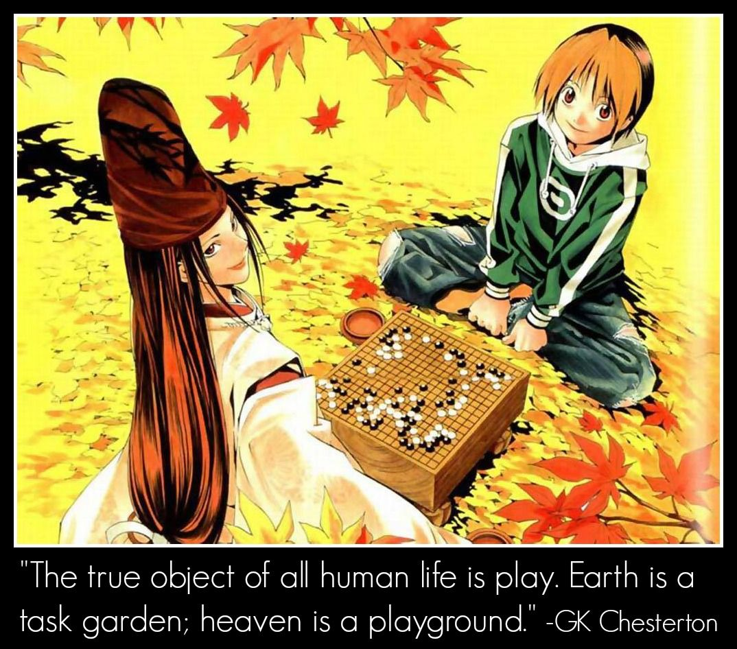 This is from the Anime Hikaru No Go.  Any other Geeks out there?  I made this for Catholic Anime.