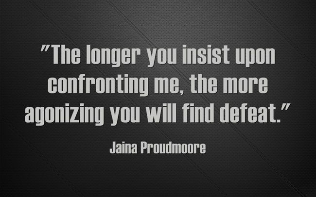 World Of Warcraft Inspirational Quotes: Strength. Will. Power. Jaina Proudmoore.