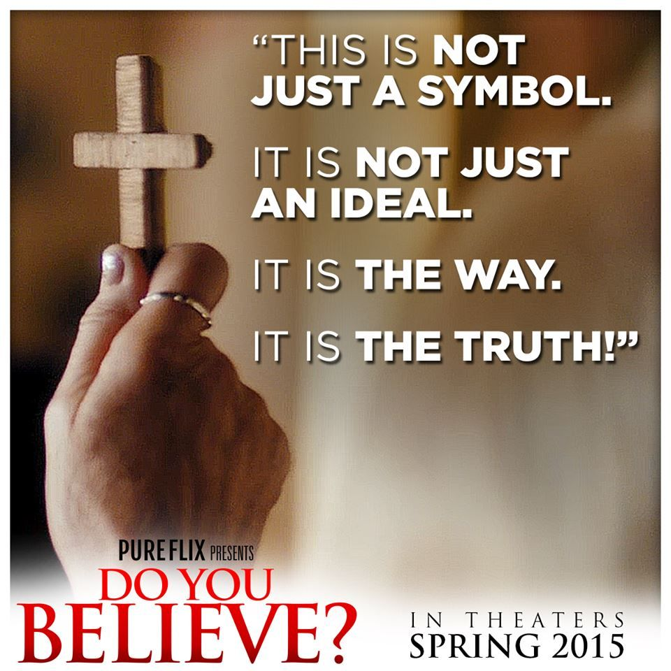 Do You Believe The Movie Inspirational Quotes Bible Study Do You Believe