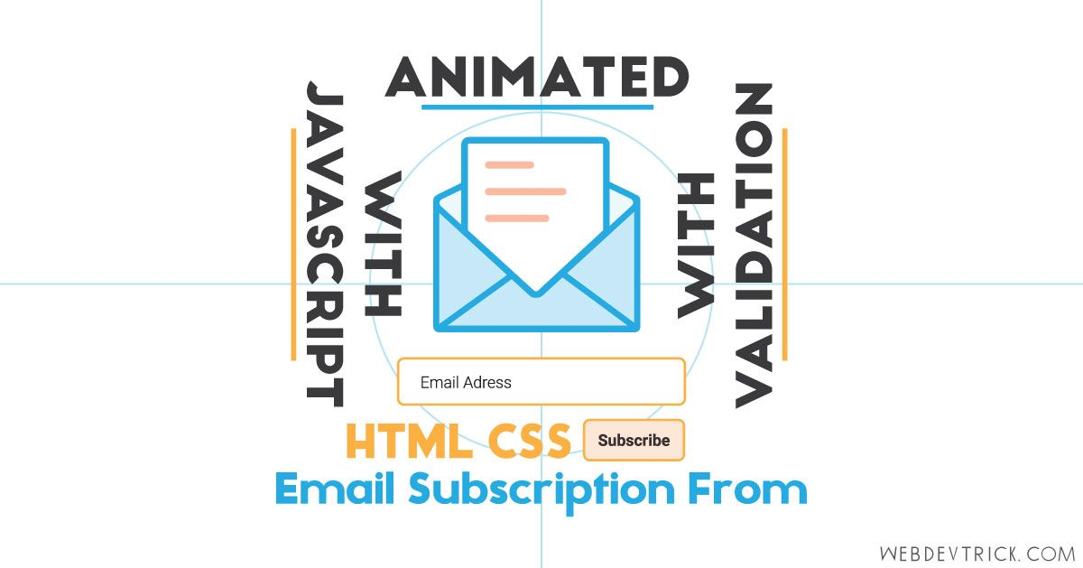 Create An Amazing Email Subscription Form Using Html Css Javascript Htmlcss Html5 Webdes Creating A Newsletter Newsletter Layout Web Development Design