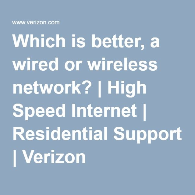 Which is better, a wired or wireless network? | High Speed Internet ...