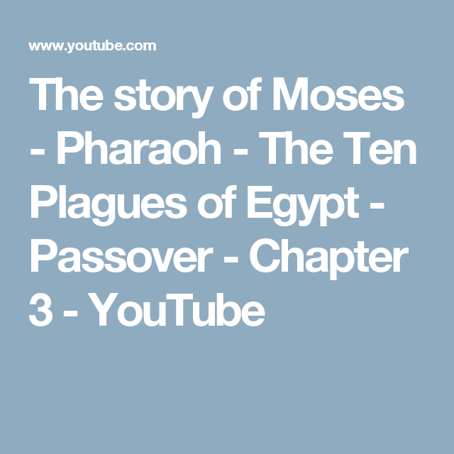 The story of Moses - Pharaoh - The Ten Plagues of Egypt - Passover ...