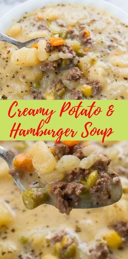 Creamy Potato Hamburger Soup Easy Soup Recipes Hamburger Soup Creamy Potato