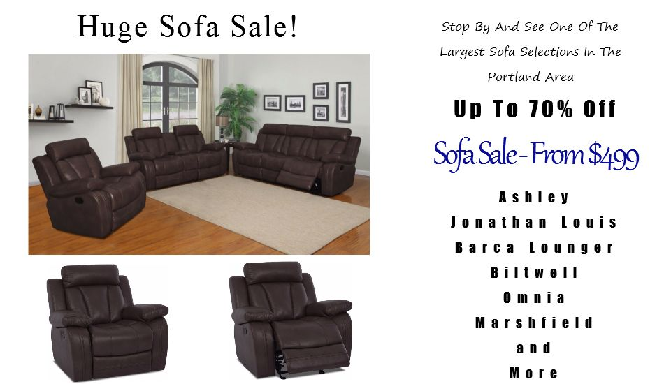Sofa Sale Portland - Stop by and see one of the largest sofa selections in the Portland Area
