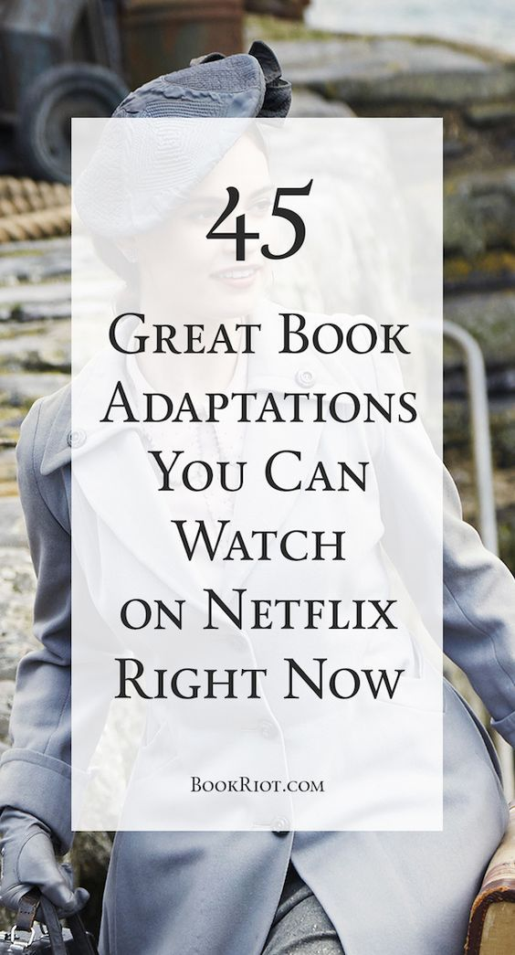 45 Great Book Adaptations You Can Watch on Netflix Right Now | Book Riot