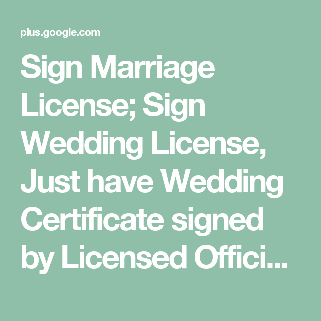sign marriage license sign wedding license just have wedding certificate signed by licensed officiant