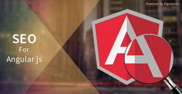 A Developer's Guide to Perform SEO on AngularJS Web Apps - Algoworks