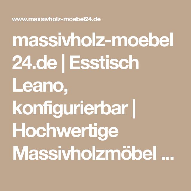 Moebel24 De massivholz moebel24 de esstisch leano konfigurierbar