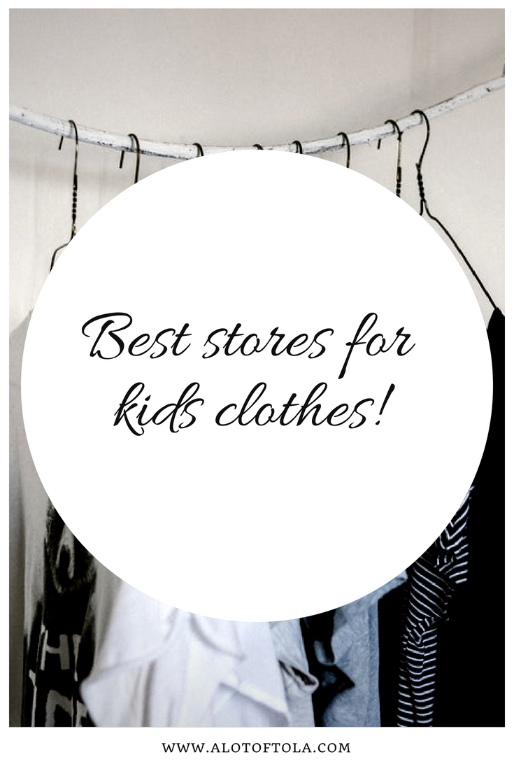 Alot .Of. Tola: Best Stores for Toddler Fashion