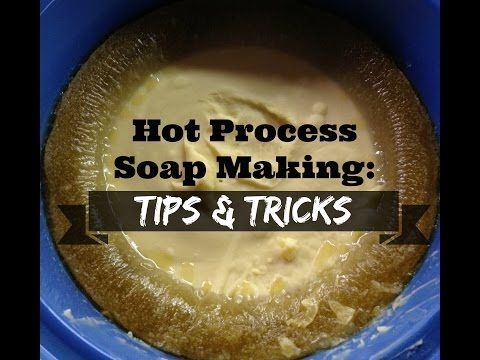 Hot Process Soap Making: TIPS & TRICKS | SARAH'S SOAPS