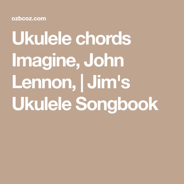 Ukulele Chords Imagine John Lennon Jims Ukulele Songbook