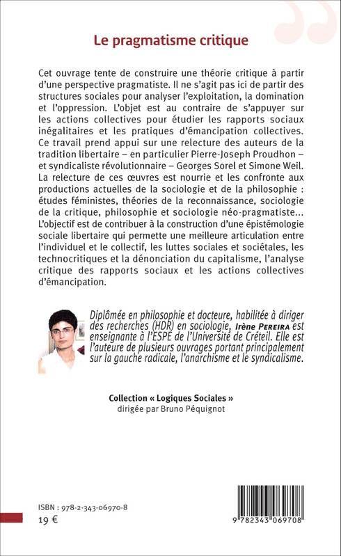 Le pragmatisme critique : action collective et rapports sociaux / Irène Pereira ; préface de Roland Pfefferkorn PublicaciónParis : L'Harmattan, imp. 2016