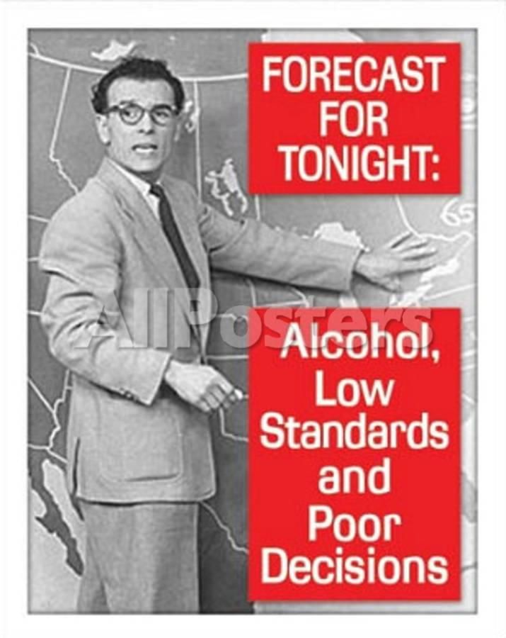 Tonight S Forecast Alcohol Drinking Tin Sign Allposters Com Birthday Quotes Funny Birthday Ecards Funny Happy Birthday Meme