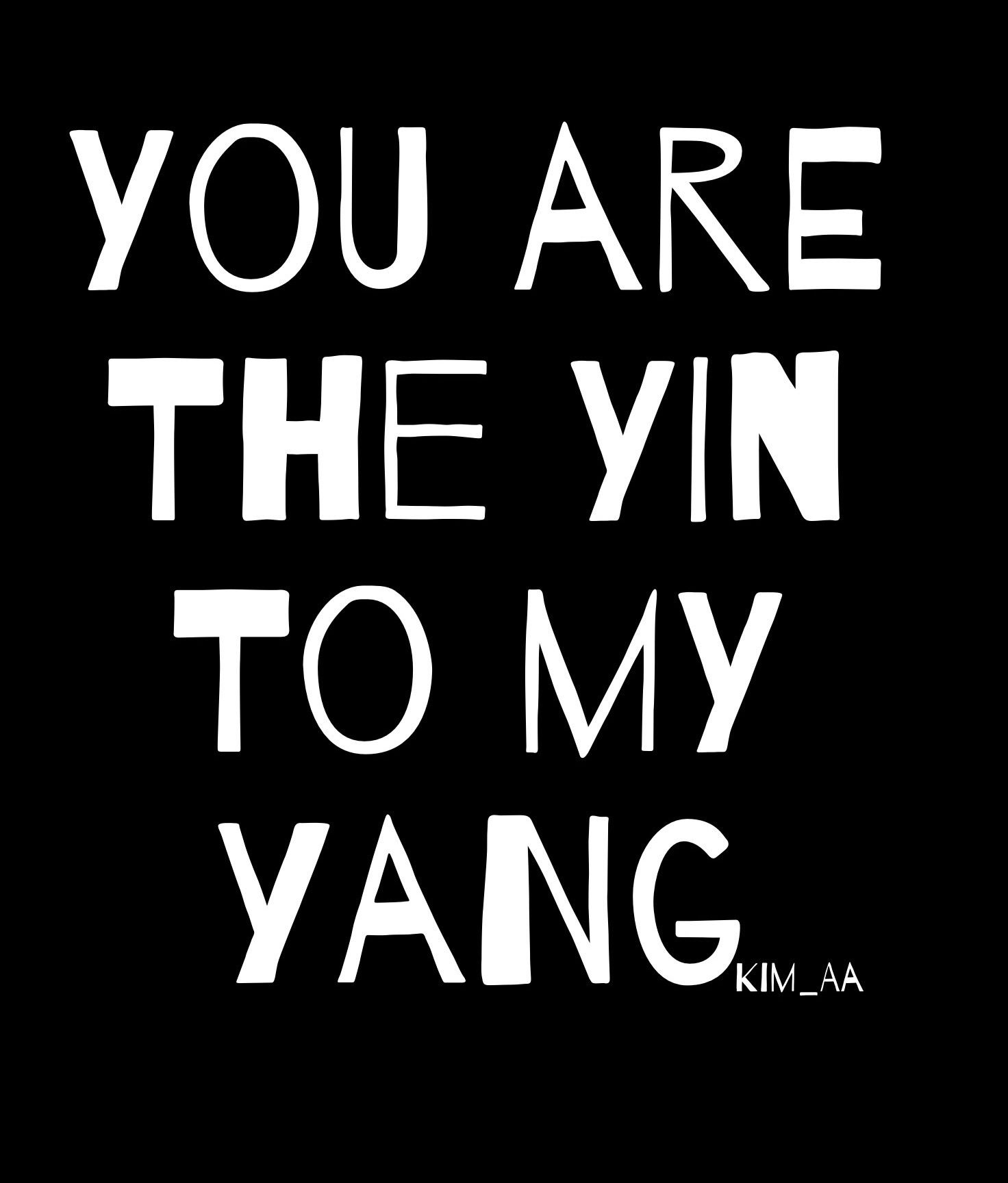 You Are The Yin To My Yang Poetry Quotes Kimaa Kimaa