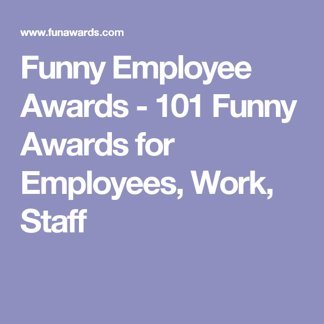 Funny Employee Awards - 101 Funny Awards for Employees, Work