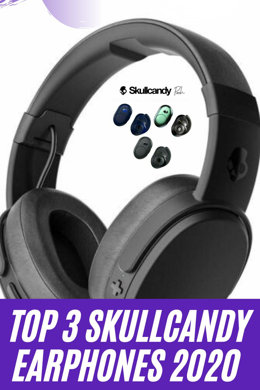 Top 3 Skullcandy Earphones In 2020 Earphone Skullcandy Skullcandy Earphones
