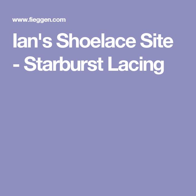 2d98d4165b5 Ian s Shoelace Site - Starburst Lacing