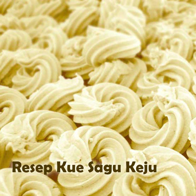 Inilah Cara Membuat Kue Kering Sagu Yang Mudah Ayo Buat Sendiri Kue Sagu Dengan Berbagai Variasi Resep Kue Kering Sagu Yan Resep Kue Keju Resep Kue Kue Kering