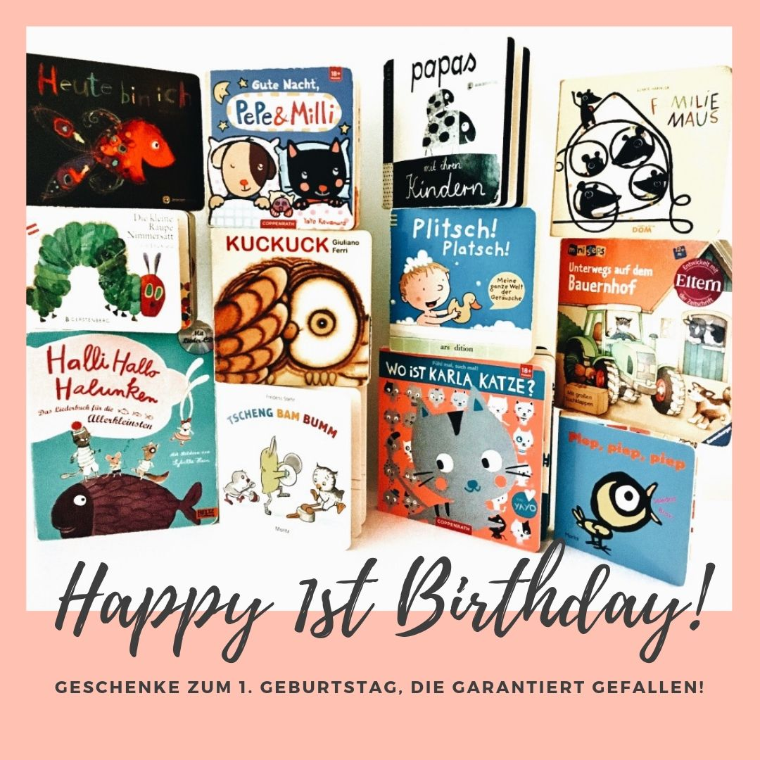 Kinderbuch Tipps Zum 1 Geburtstag Geschenke Die Garantiert