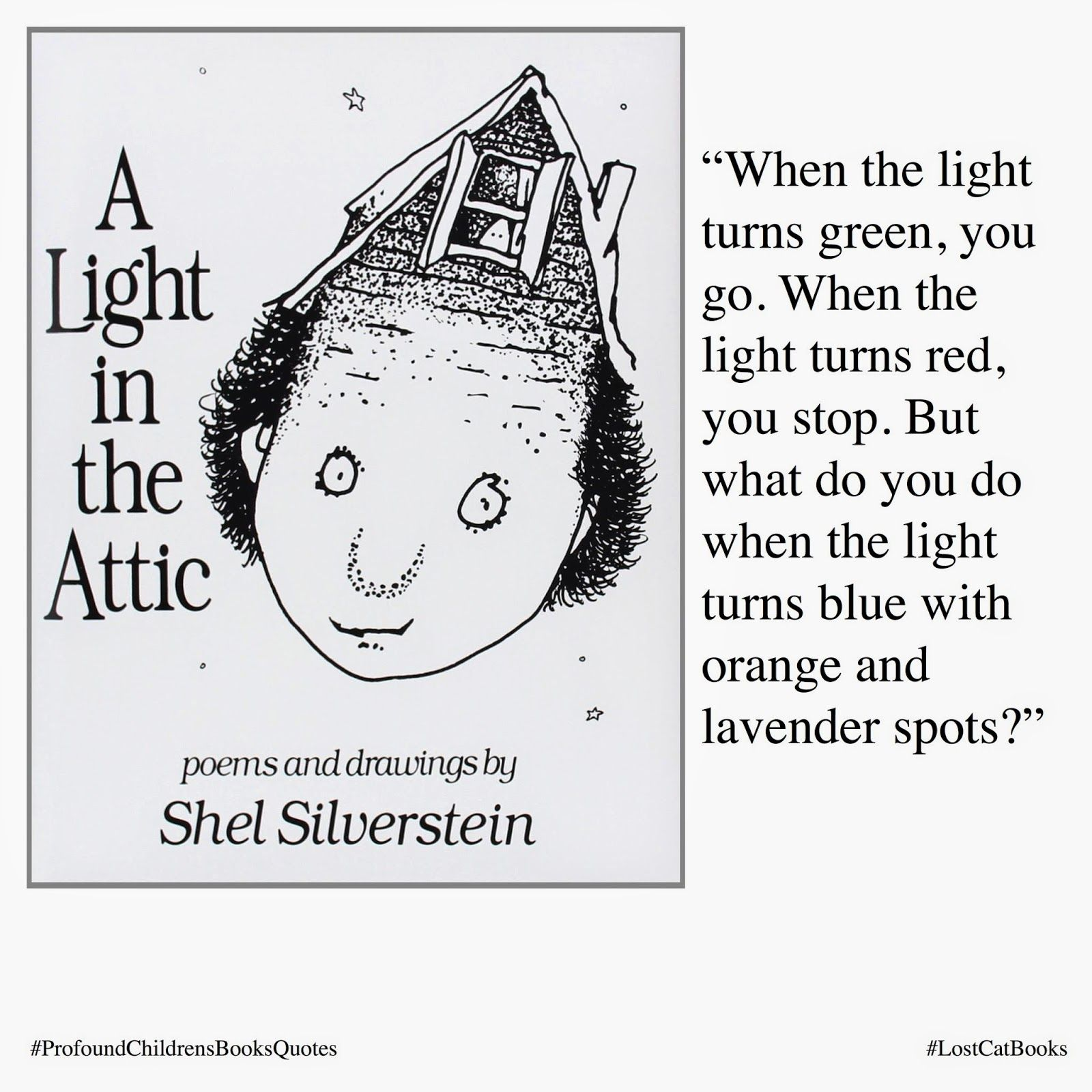 Profound Quotes From Children S Books A Light In The Attic Lost Cat Books Parademagazine Pr Quotes From Childrens Books Children Book Quotes Profound Quotes