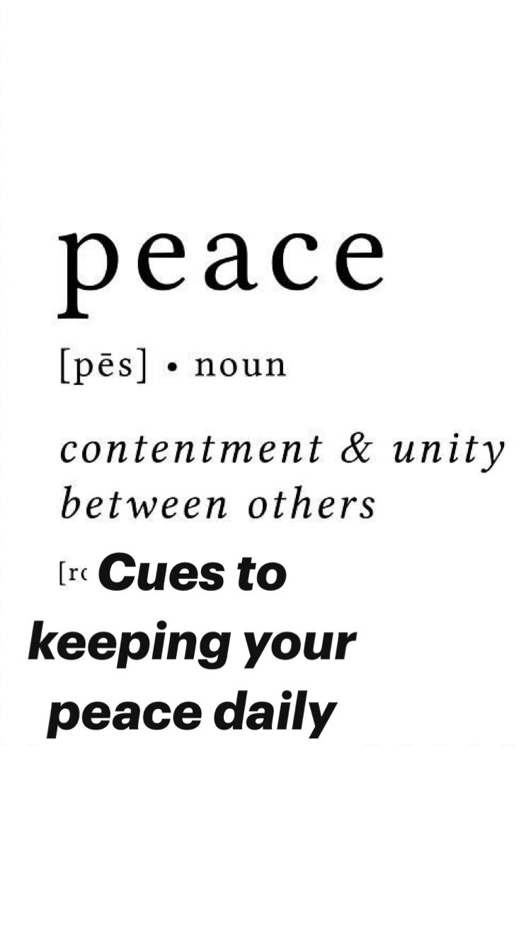 Cues to keeping your peace daily