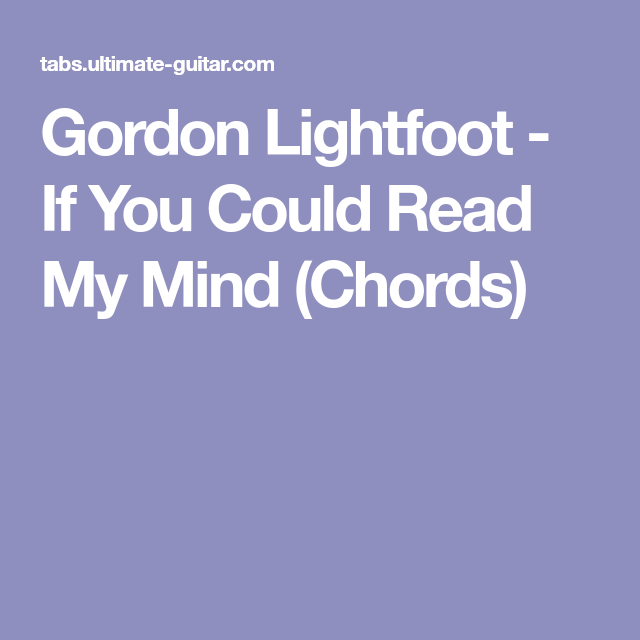 Gordon Lightfoot If You Could Read My Mind Chords Guitar