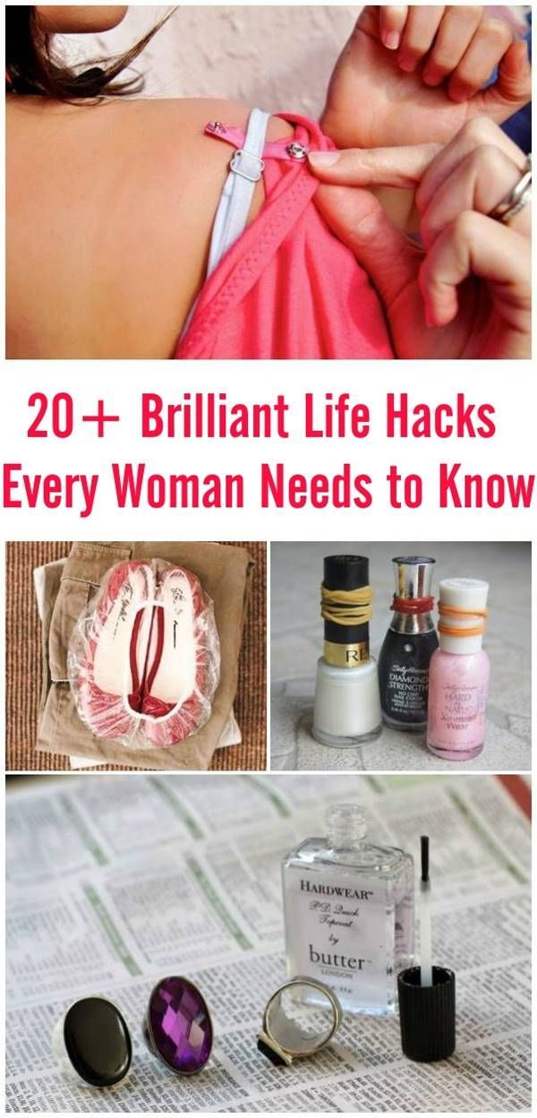 20+ Brilliant Life Hacks Every Woman Needs to Know Life