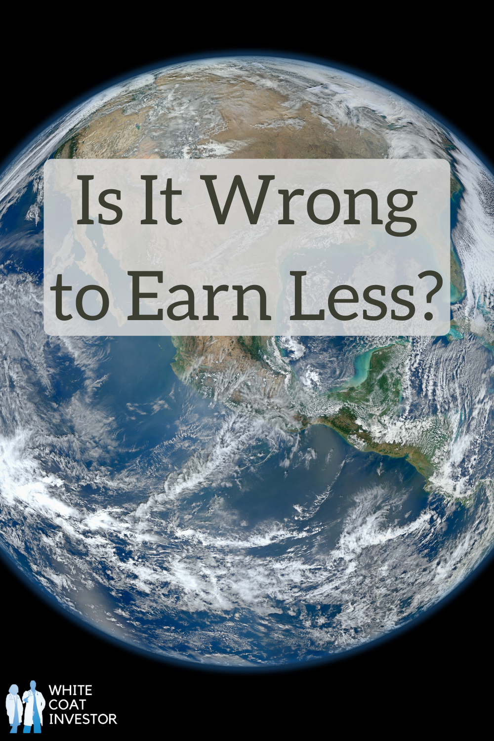 Is It Wrong to Earn Less? Is it morally wrong to not work & earn more if we are able? Lots to consider about the value of our time, money, talents, & bettering the world. #physician #financialindependence #earlyretirement #charitablegiving #wellness #burnout
