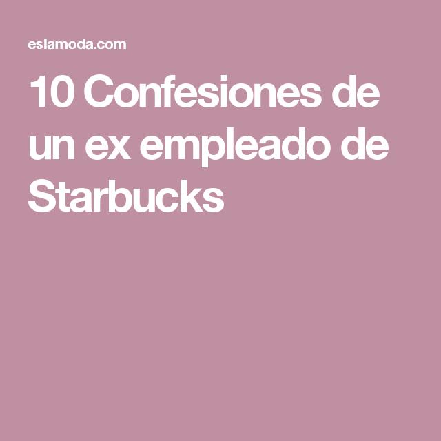 10 Confesiones de un ex empleado de Starbucks