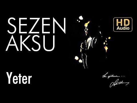 Sezen Aksu Yeter Official Audio Youtube Muzik Gece Sarkilar