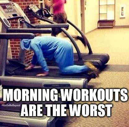 The 10 Worst Parts About Morning Workouts Badass Lady Gang Morning Workout Morning Workout Motivation Workout Humor