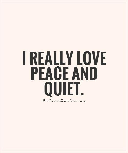 Peace And Quiet Quotes. QuotesGram