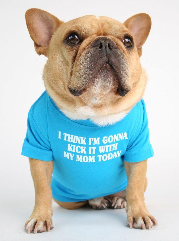 Kick It With Mom Dog Tee Dog Shirt Bulldog Puppies French