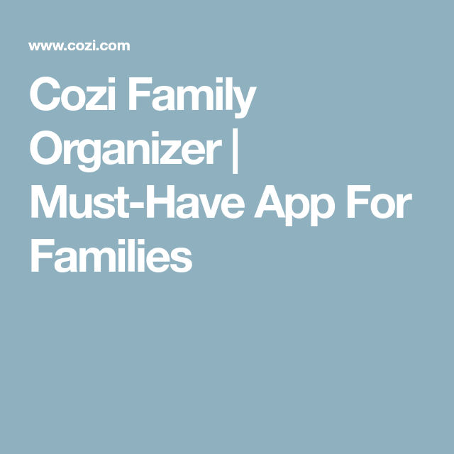 Cozi Family Organizer MustHave App For Families