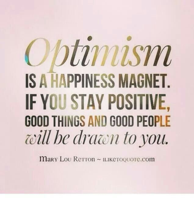 Positive Thoughts Bring Positive Results Quotes: Optimistic Behavior Brings Positive Results