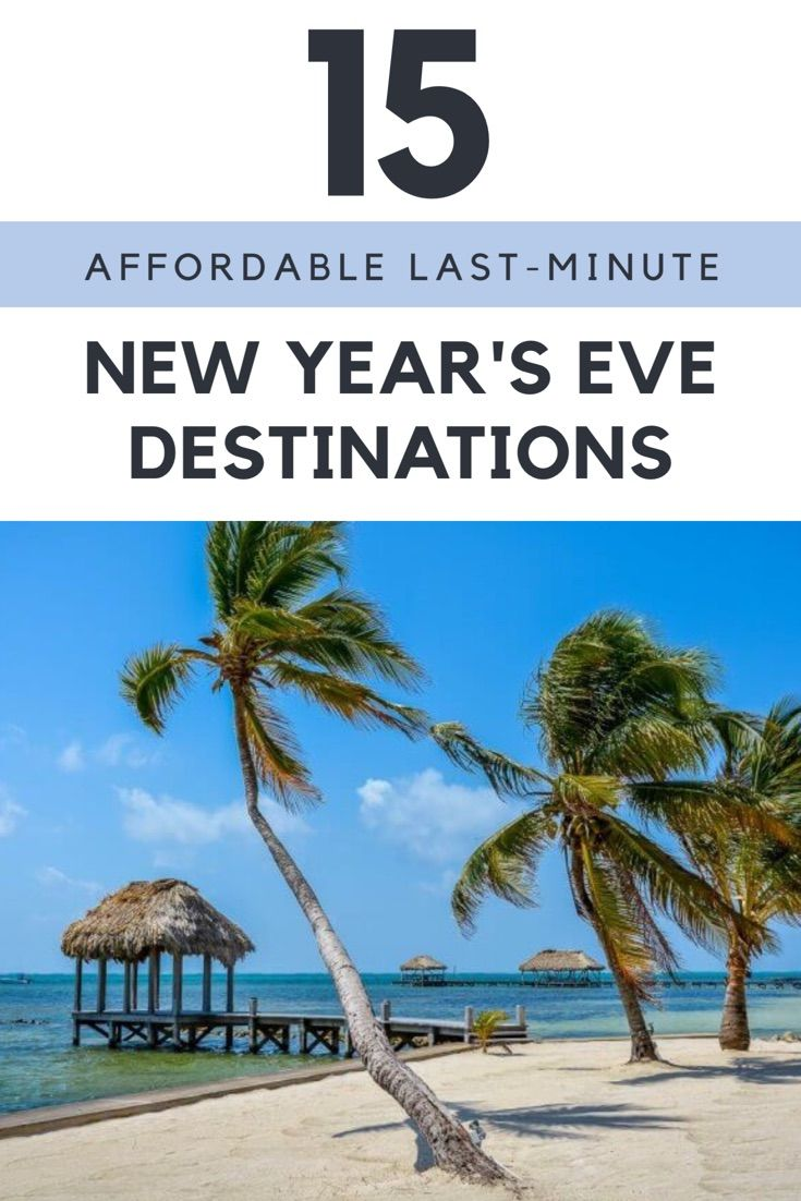 Affordable Last Minute New Year S Eve Destinations New Years Eve December Travel Destinations Outdoor Vacation
