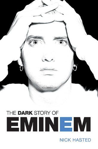 Bestseller Books Online The Dark Story of Eminem (Updated Edition) Nick Hasted $10.85 - http://www.ebooknetworking.net/books_detail-1849384584.html