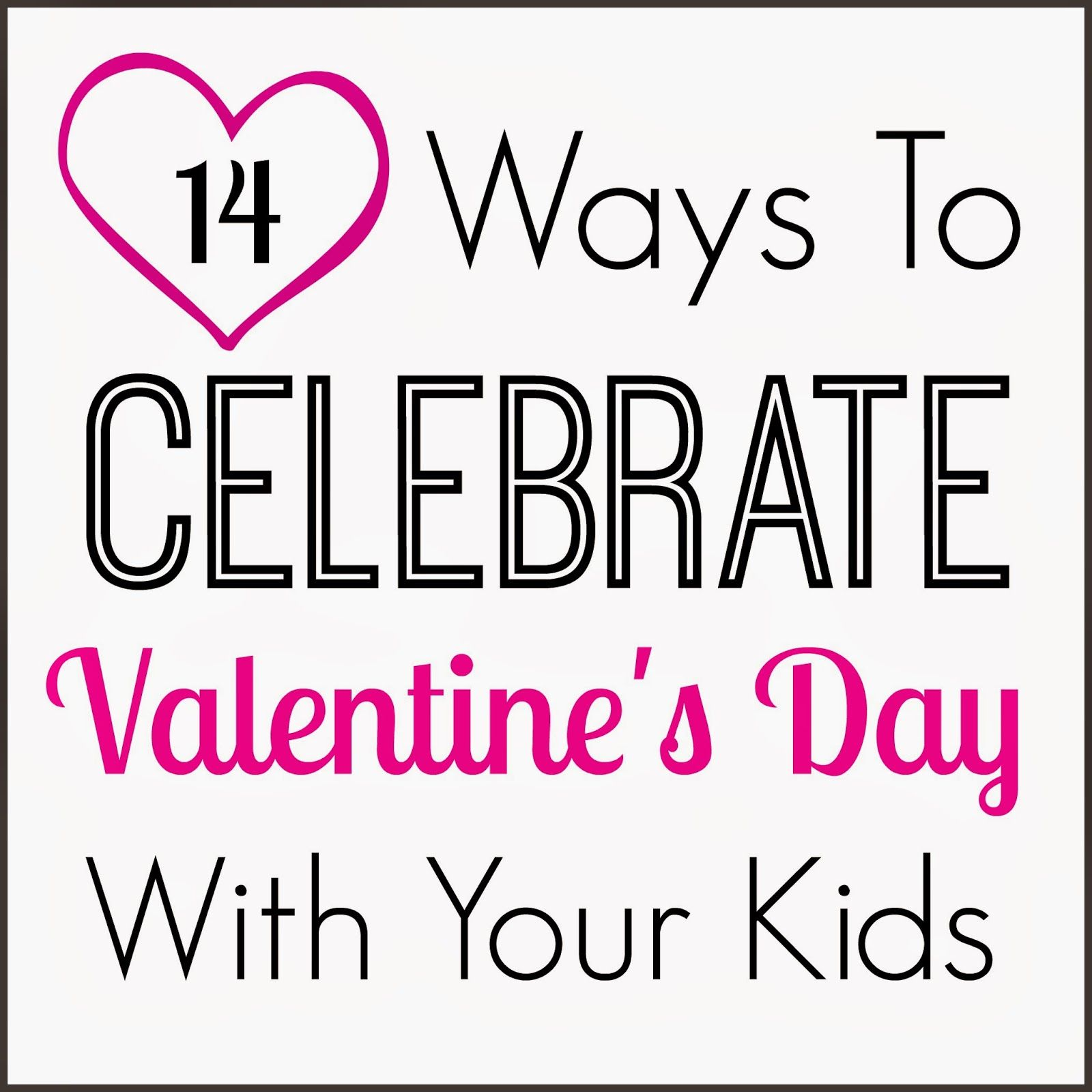 Mendez Manor : 14 Ways To Celebrate Valentines Day With ...
