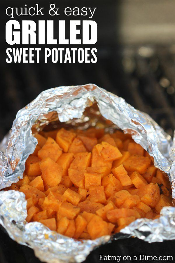 Quick & Easy Grilled Sweet Potatoes #grillingrecipes